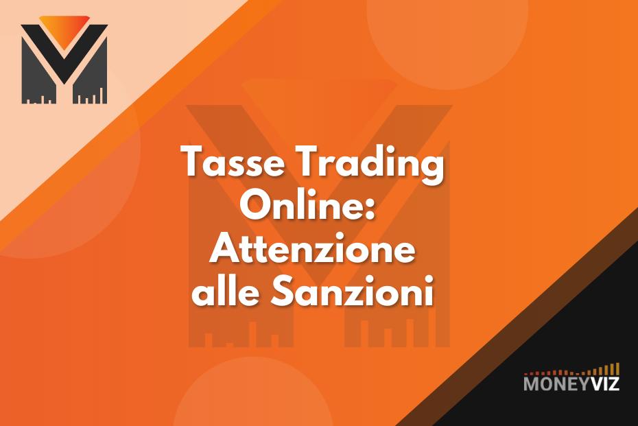 Tasse Trading online: sanzioni per omessa dichiarazione